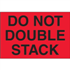 "2"" x 3"" Do Not Double Stack Fluorescent Red Labels"