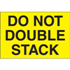 "2"" x 3"" Do Not Double Stack Fluorescent Yellow Labels"