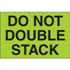 "2"" x 3"" Do Not Double Stack Fluorescent Green Labels"