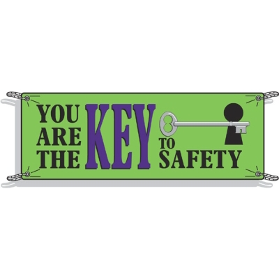 You Are The Key To Safety - Safety Banner
