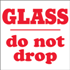 "4"" x 4"" Glass - Do Not Drop Labels"