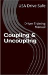 Coupling & Uncoupling Driver Training Manual